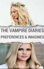 The Vampire Diaries preferences & imagines by Laeyly