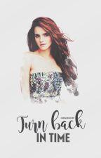 | Turn back in time | by ZahiraMikaelson