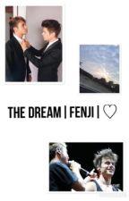 The Dream FENJI ♡ by abbraccidivita