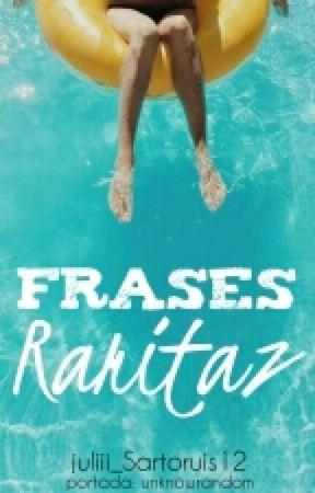 Frases Raritaz by juliii_Sartorius12