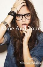 Mine And Yours(Sequel to Riley James)  by MassielMalik