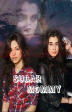 Sugar Mommy [Camren]{Adaptación} by TroyeJaurello