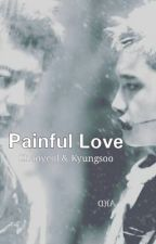 Painful Love by ChanSoo6112_Delight