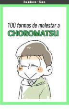 100 Formas de Molestar a Choromatsu Matsuno by Bekkon-San