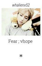 Fear Ξ VHope by whalienx52
