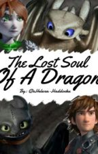 The Lost Soul Of A Dragon by xHelena-Haddockx
