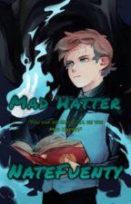 Mad Hatter [Dipper Gleeful y tu] by NateFuenty