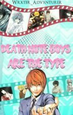Death Note Boys Are the Type [La Decisión Más Difícil] by Wrxter_Drxamer