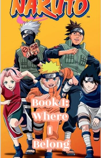 Book 1: Where I Belong (Naruto)