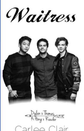 Waitress (Dylan O'brien x Ki Hong Lee x Thomas sangster x reader)