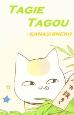 Tagie Tagou! by KanashiNeko