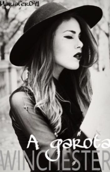A Garota Winchester || Supernatural ( em revisão )
