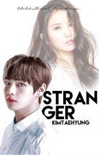 Stranger ❧ k.taehyung [✓] by busancharms