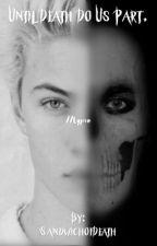 Until Death Do Us Part. //Lypso by SandwichofSin