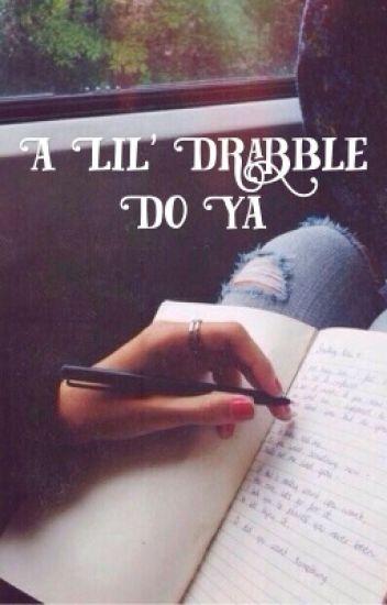 A Lil' Drabble Do Ya