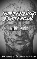 Subterfúgio Existencial by RafilskyFerreira