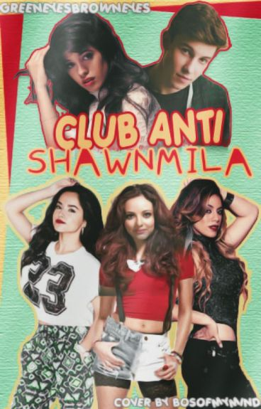 Club anti Shawnmila ❥ (Camren)