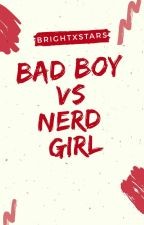 Bad boy Vs Nerd girl by Fauziahistqmh