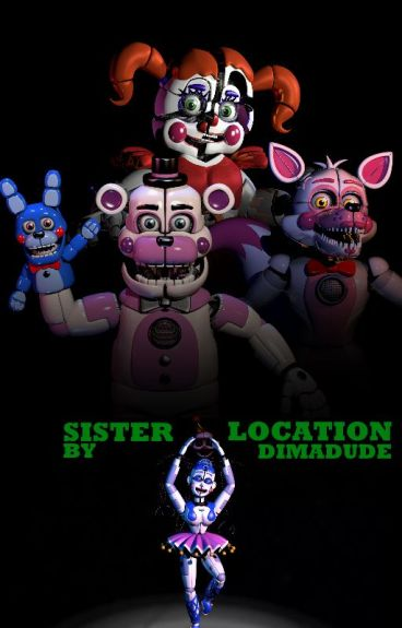 Sister Location [Project Nightmare: Book One]