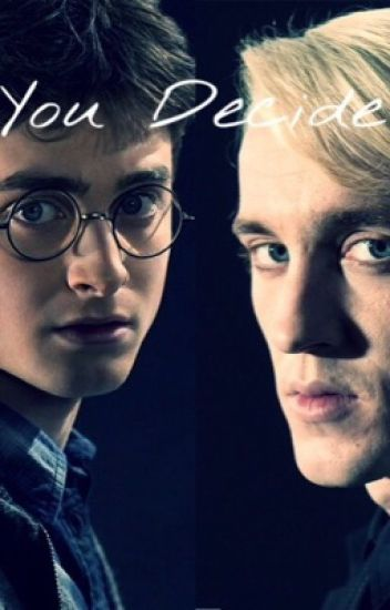 You Decide    Harry Potter x Reader X Draco Malfoy