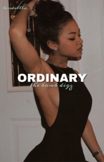 ordinary : the bomb digz fan-fiction