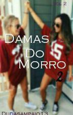 Damas Do Morro 2 by Dudasampaio13