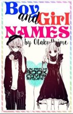 Boy and Girl Names by _OtakuAnime__