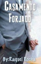 Casamento Forjado by Raquel-Rocha1