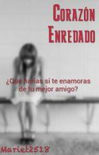 Corazon Enredado (PAUSADA) by Mariet2518