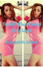 The Girl Who Wanted To Be Loved  by _Petty_Juli_