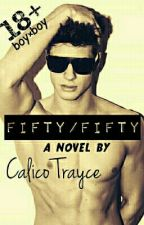 Fifty/Fifty (BoyxBoy) COMPLETE by Calico_Trayce