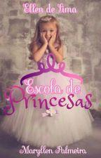 Escola De Princesas by EllenCristianeLima