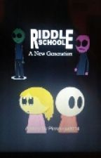 Riddle School: The Next Generation by pinkninja0014