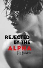 Rejected By the Alpha (boyxboy)  by AnimeRocks1958