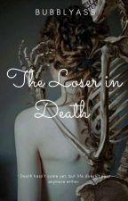 The Loser In Death.||.الفاشل بالموت  by xxKUOARAxx