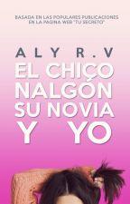 El chico nalgón, su novia y yo | Editando by itsAlyRV