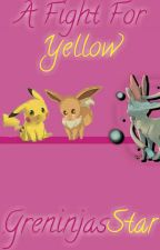 A Fight For Yellow (Slow Updates) by GreninjasStar