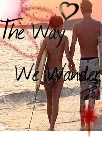 The Way We Wander