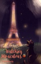 Watching Miraculous  by -ARMYMIXER-