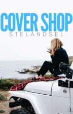 Cover Shop [PRE-MADES STILL AVAILABLE] by StelAndSel