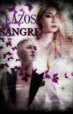 Lazos De Sangre  by KikaGarcia7