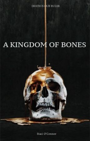 A Kingdom of Bones by khaotic-