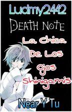 La Chica De Los Ojos Shinigamis (N Near Y Tu) (Terminada) by ludmy2442