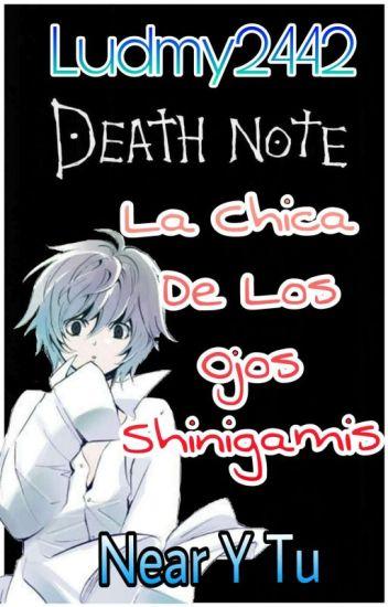 La Chica De Los Ojos Shinigamis (N Near Y Tu) (Terminada)