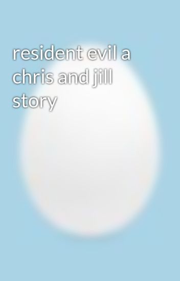 resident evil a chris and jill story