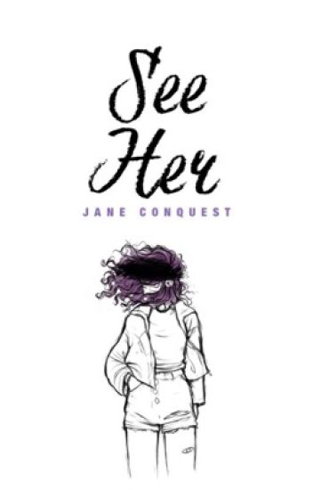 See Her [1-2 DAYS UNTIL PUBLISHING]