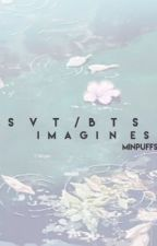 svt/bts imagines by minpuffs