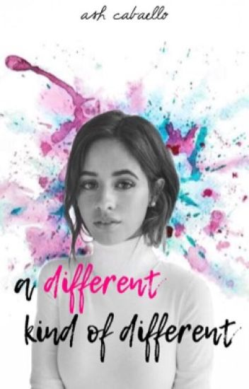 A Different Kind of Different ↠ (Camila/You) #1