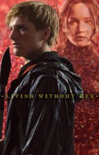 Living Without Her (Hunger Games) by JenniferMellarkTHG18