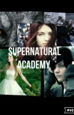 Supernatural Academy  (Read Note) by WolfLover11715